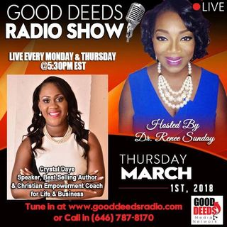 Empowerment Coach Speaker Crystal Daye on Good Deeds Radio Show