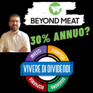 BEYOND MEAT - analisi dell'azienda, target di prezzo, strategie di investimento