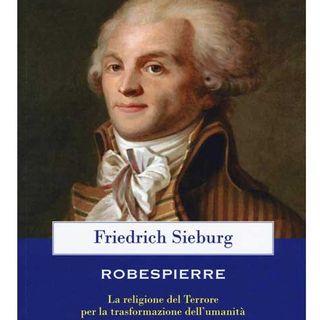 114 - Robespierre. La religione del Terrore per la trasformazione dell'umanità