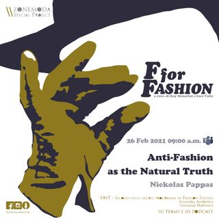 ANTI-FASHION AS THE NATURAL TRUTH / NICKOLAS PAPPAS