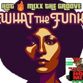 HOT MIXX THE GROOVE WHAT THE FUNK SATURDAY GROOVE