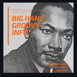 Martin Luther King - Jeremy Corbyn Campaign Speech - Big Hanz Groovy Music Podcast