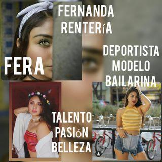 Entrevista Fernanda Rentería (Fera). Modelo, Deportista, Bailarina y más.