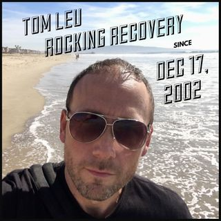Episode 28- Tom is rocking in recovery
