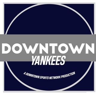 Downtown Yankees Podcast
