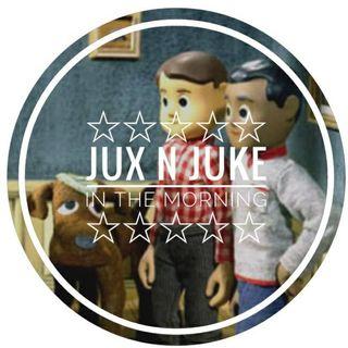 Jux n' Juke in the Morning Ep. 102 (Fri Apr 20)