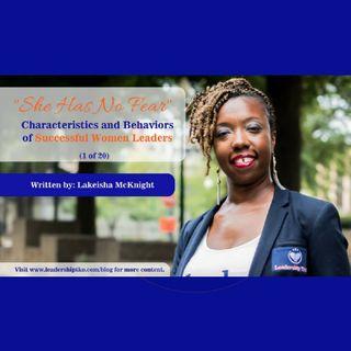 Characteristics And Behaviors Of Successful Women Leaders (1 Of 20) | She Has No Fear | Lakeisha McKnight