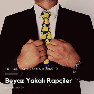 Türkçe Rap'i Yayma Kürsüsü .03 - Beyaz Yakalı Rapçiler