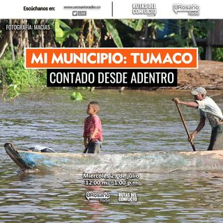 Mi municipio: Tumaco Contado desde adentro