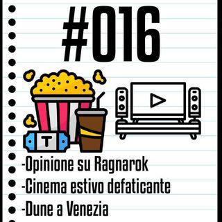 #016 Il Cinefilo Podcast: opinione su ragnarok e nuovo appuntamento con il cinema defaticante estivo