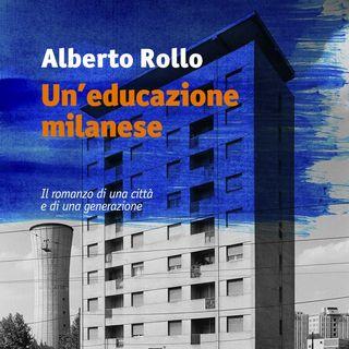 """Alberto Rollo """"Un'educazione milanese"""""""