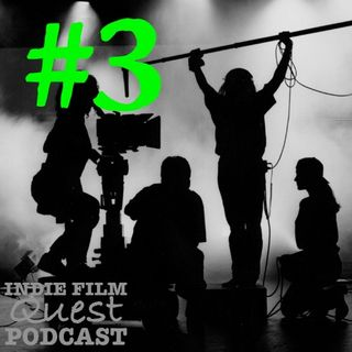 Indie Film Quest (Podcast 3)