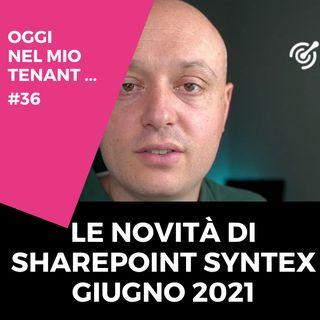 Le novità di SharePoint Syntex giugno 2021