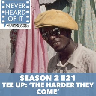 Season 2 Ep 21 - Tee Up: 'The Harder They Come'