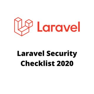 Laravel Security Checklist 2020