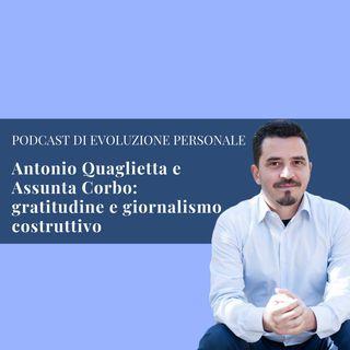 Episodio 67 - Antonio Quaglietta e Assunta Corbo: dialogando tra gratitudine e giornalismo costruttivo