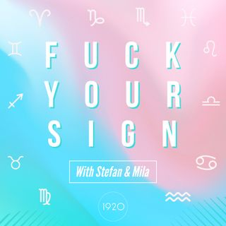 Introducing Fuck Your Sign with Stefan and Mila