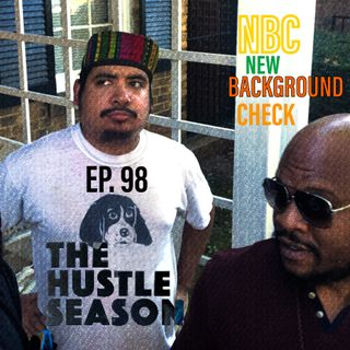 The Hustle Season: Ep. 98 NBC - New Background Check