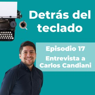 017. Entrevista a Carlos Candiani, UX writer