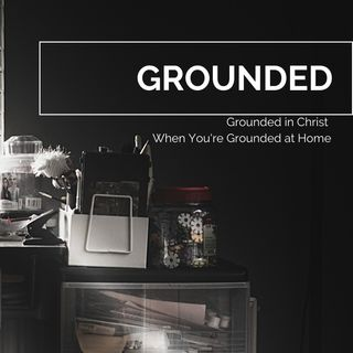 Grounded | Hope Soap, April 26, 2020