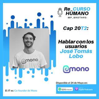 E20_T2 José Tomás Lobo - Hablar con los Usuarios