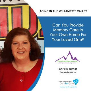6/5/18: Christy Turner with DementiaSherpa.com | Can you provide Memory Care in Your Own Home for Your Loved One?