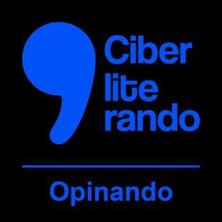 #11 - Opinando: Visões deturpadas dos artistas - Ciberliterando