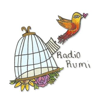Radio Rumi Program 5: The Courage to Speak of Love