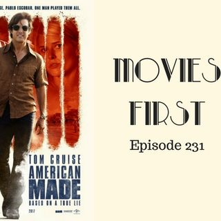 American Made - Movies First with Alex First & Chris Coleman Episode 231