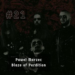 #21 - Pawel Marzec (Blaze of Perdition)