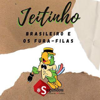 Segundou  #55  - Jeitinho brasileiro e os fura-filas