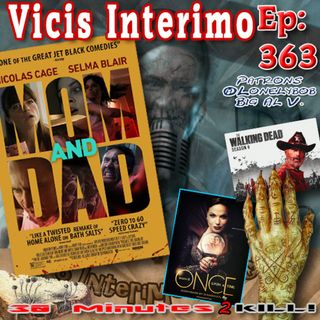 Mom and Dad Vicis Interimo Episode 363