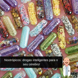 049 Nootrópicos: drogas inteligentes para o seu cérebro!