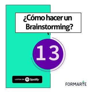 ¿Cómo hacer un brainstorming? - Ep.13