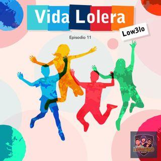 EPISODIO 11: Vida Lolera