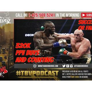 🔥Deontay Wilder vs Tyson Fury Early Pay-Per-View +320,000 Buy😎Good or Bad⁉️