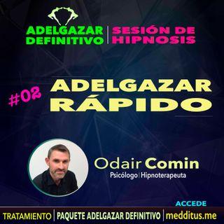 02 Hipnosis para Adelgazar Rápido | Adelgazar Definitivo | Odair Comin