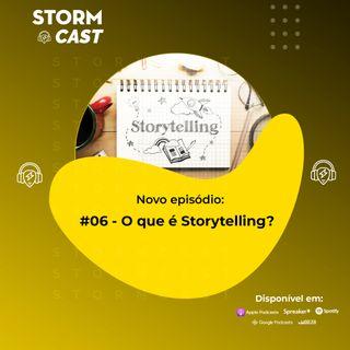 #6 - O que é Storytelling?