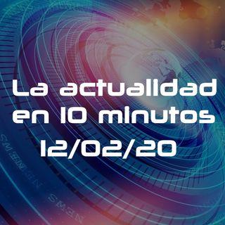 La actualidad en 10 minutos -  3 (12/02/20)