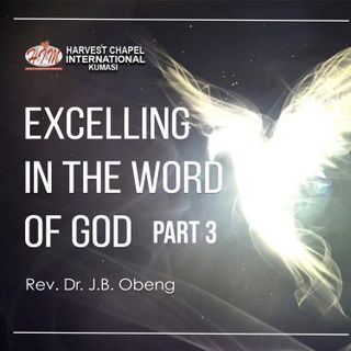 Excelling in the Word - Part 3