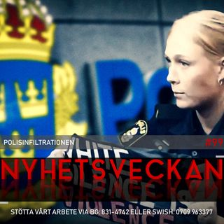 Nyhetsveckan #99 – Polisinfiltrationen, Mogge