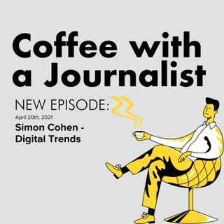 Simon Cohen, Digital Trends