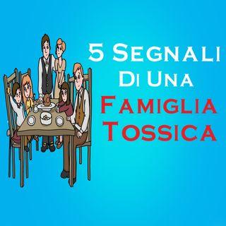 5 Segnali Di Una Famiglia Tossica