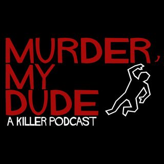 Episode 9 - Murdered Musicians, My Dude