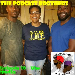 The Podcast Brothers - Episode 12 - The Media
