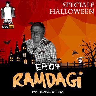 I RAMDAGI - Speciale Halloween (in collaborazione con Meta Life)