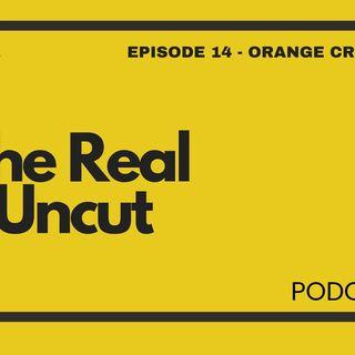 Episode 14 - Orange Crush