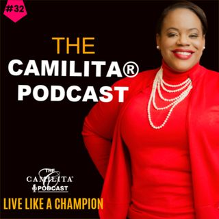 32: Camilita Nuttall | Creating Multiple Streams of Residual Income and Living Like a Champion