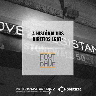 #25 - A história dos direitos LGBT+