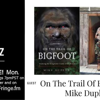 On The Trail Of Bigfoot w/ MIke Dupler 4/26/21